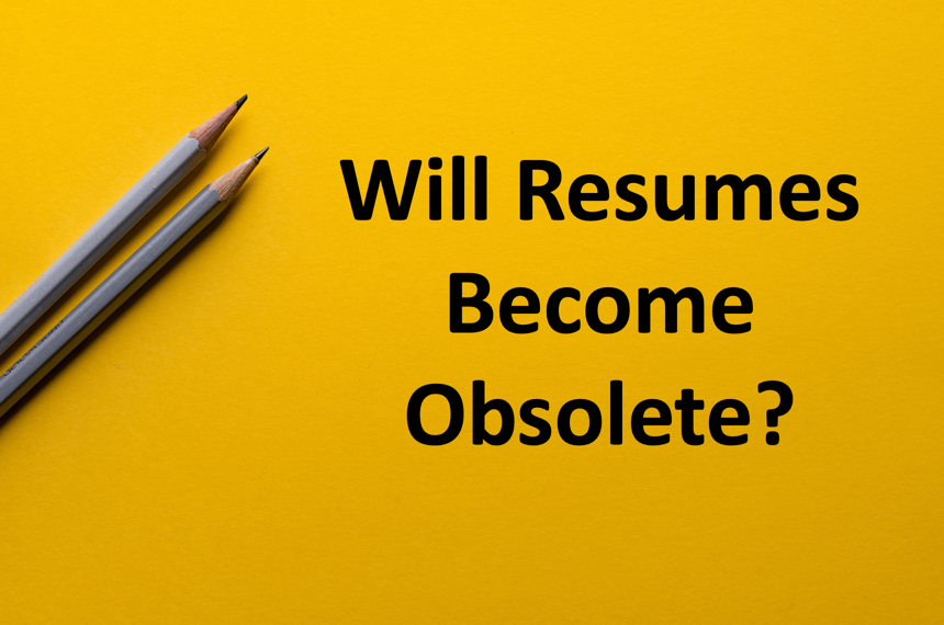 Obsolete Resumes